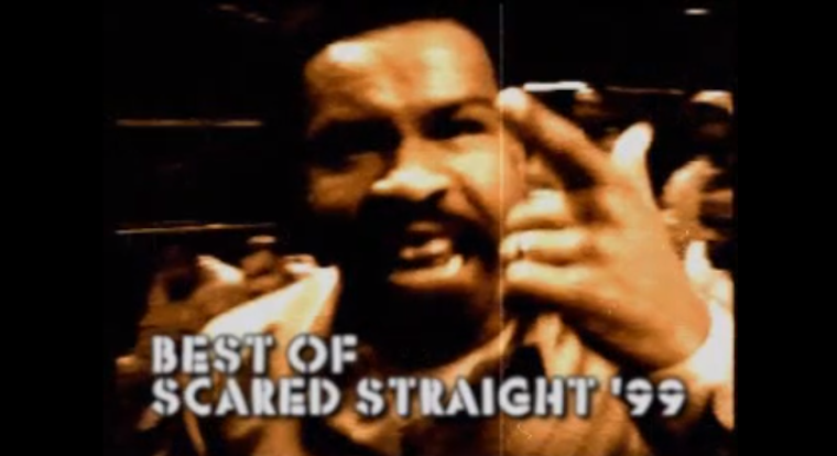 Scared Straight 99