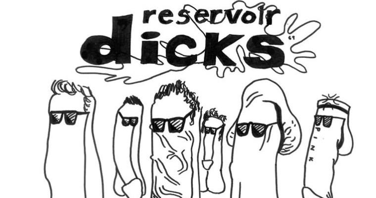 Reservoir Dicks