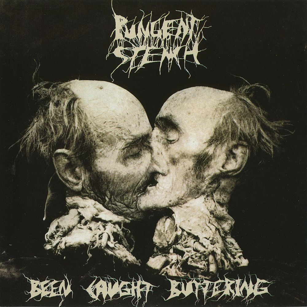 Pungent Stench - Been Caught Buttering 1991