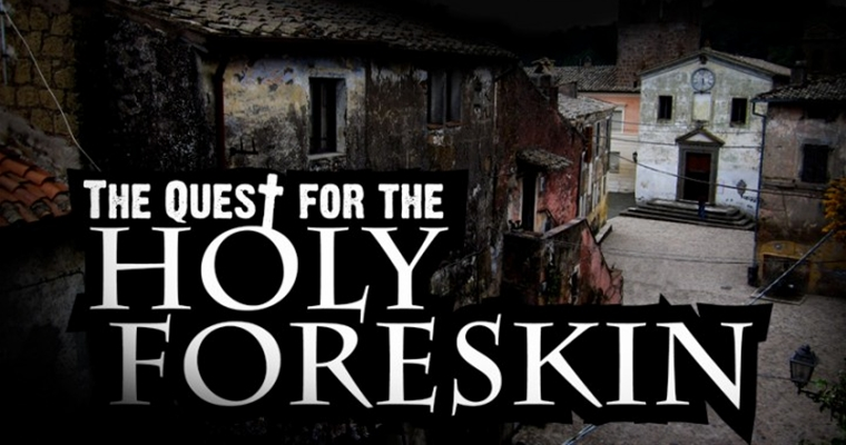 Jesus Foreskin Holy Pepuce - Quest