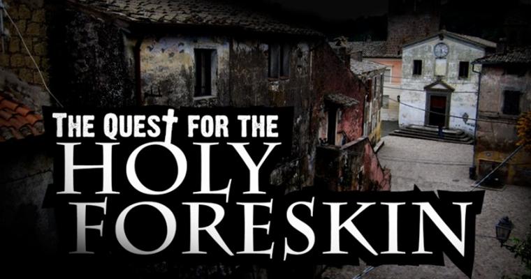 Jesus Foreskin Holy Pepuce - Quest