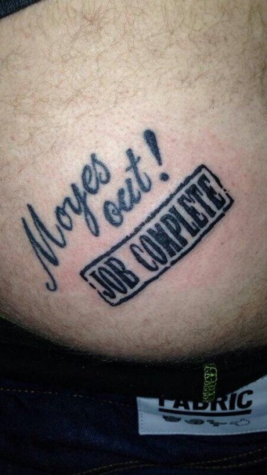 Moyes Out Butt Tattoo Finished
