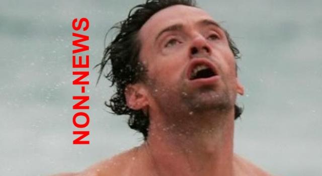 Non-News - Hugh Jackman