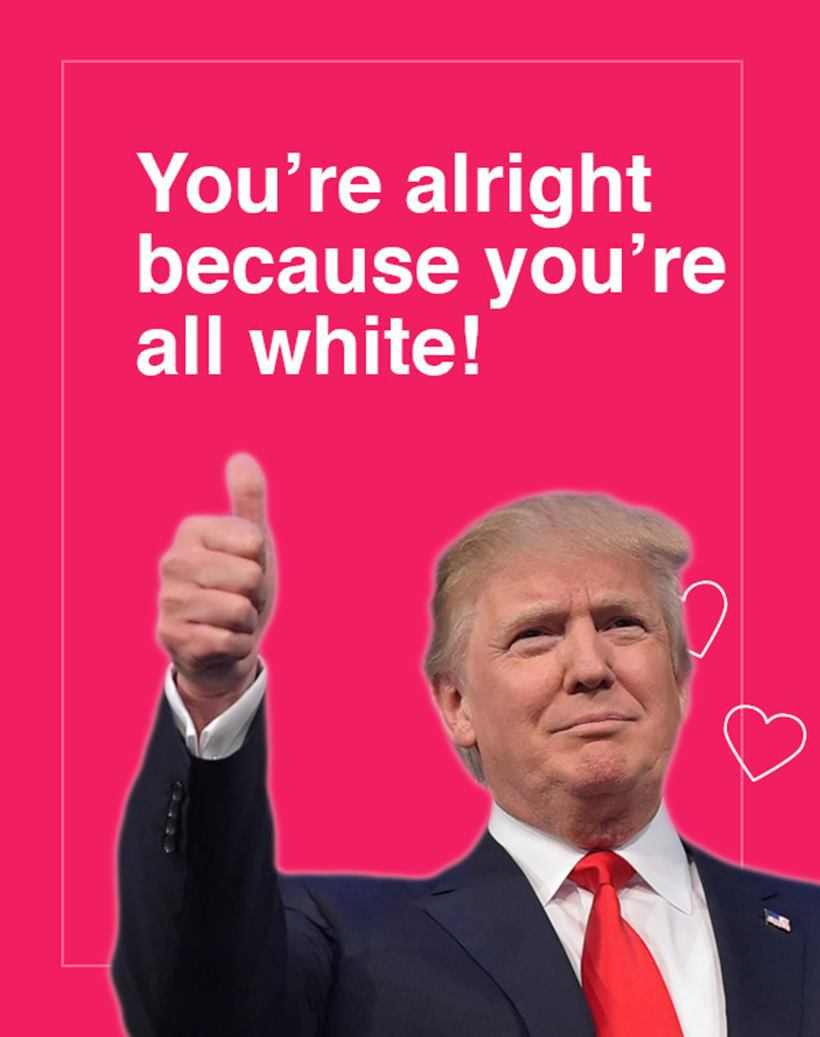 valentine day trumps meme - Treat Your Loved es This Year With These Donald Trump